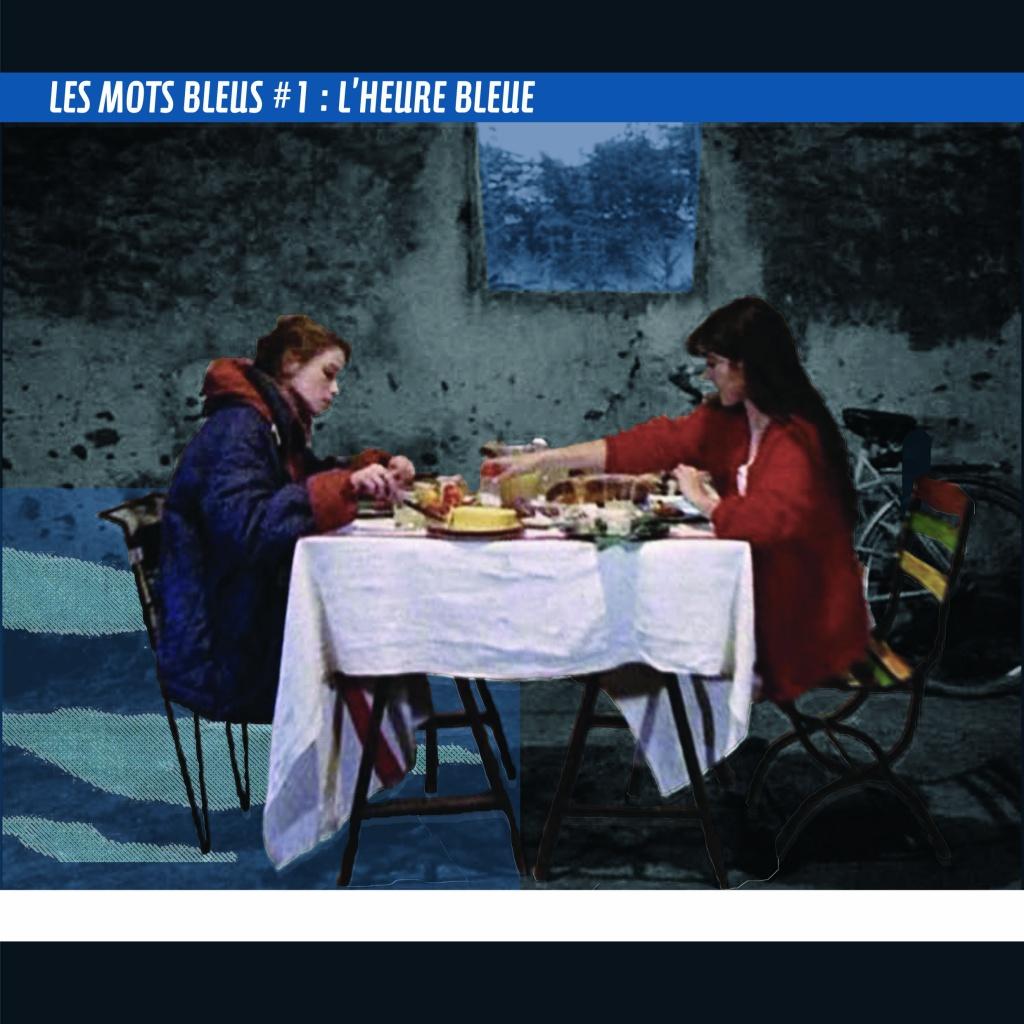 Opus Bleu - Les mots bleus #1 - Lheure Bleue - Eric Rohmer - Reinette et Mirabelle